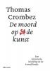 Thomas  Crombez,De moord op de kunst