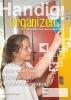 Hanneke Verbruggen,Handig! Organizen