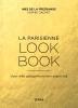 <b>Ines de la Fressange, Sophie  Gachet</b>,La Parisienne LOOK BOOK