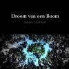 <b>Jeroen  Van Oort</b>,Droom van een Boom
