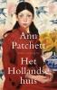 <b>Ann  Patchett</b>,Het hollandse huis