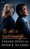<b>Gerard  Spong, Peter R. de Vries</b>,PS Dit is vertrouwelijk