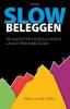 <b>Peter van der Slikke</b>,Slow beleggen
