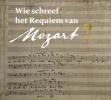 Pieter Bergé ,Wie schreef het requiem van Mozart?