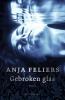 <b>Anja  Feliers</b>,Gebroken glas