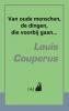 Louis  Couperus , ,Van oude menschen, de dingen, die voorbij gaan...