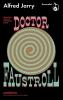 Alfred  Jarry ,Roemruchte daden en opvattingen van doctor Faustroll, patafysicus, neowetenschappelijke roman
