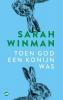 <b>Sarah Winman</b>,Toen god een konijn was