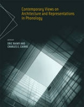 Raimy, Eric Contemporary Views on Architecture and Representations in Phonology