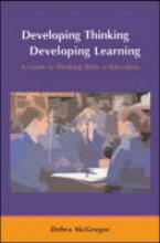 Debra McGregor Developing Thinking; Developing Learning