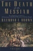 Brown, Raymond E.,The Death of the Messiah, from Gethsemane to the Grave v. 2