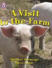 Michael Morpurgo,   Steve Lumb,   Cliff Moon A Visit to the Farm