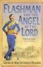 Fraser, George MacDonal Flashman and the Angel of the Lord