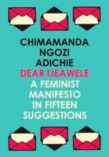 Chimamanda,Adichie Dear Ijeawele