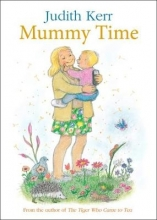 Kerr, Judith Mummy Time