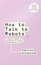 Tabitha Goldstaub , How To Talk To Robots and Why You Should
