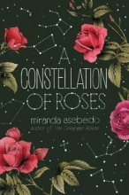 Miranda Asebedo A Constellation of Roses