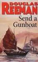 Reeman, Douglas Send a Gunboat