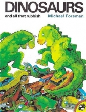 Michael Foreman Dinosaurs and All That Rubbish