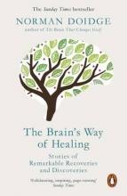 Norman Doidge The Brain`s Way of Healing