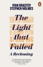 Ivan Krastev,   Stephen Holmes The Light that Failed