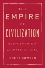 Brett Bowden The Empire of Civilization