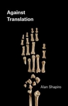 Alan Shapiro Against Translation