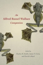 Charles H Smith,   James Costa,   David A Collard An Alfred Russel Wallace Companion