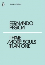 Fernando Pessoa I Have More Souls Than One