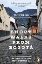 Tom Feiling Short Walks from Bogota