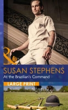 Stephens, Susan At The Brazilian`s Command