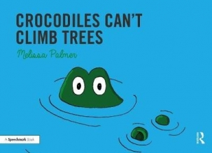 Melissa Palmer Crocodiles Can`t Climb Trees