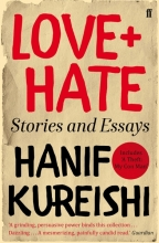 Hanif,Kureishi Love + Hate