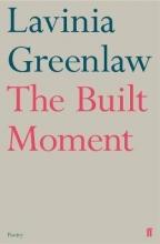 Lavinia Greenlaw The Built Moment