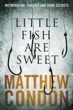 Condon, Matthew Little Fish Are Sweet