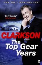Clarkson, Jeremy Top Gear Years