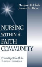 Margaret B. Clark,   Joanne K. Olson Nursing within a Faith Community