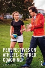 Shane (Flinders University, Australia) Pill Perspectives on Athlete-Centred Coaching