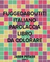 Jason Potash Fuggedaboutit! Italiano Parolaccia Libro da Colorare -Libro 3
