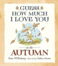 McBratney, Sam Guess How Much I Love You in the Autumn