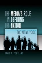 David Copeland The Media`s Role in Defining the Nation