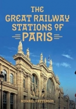 Michael Patterson The Great Railway Stations of Paris
