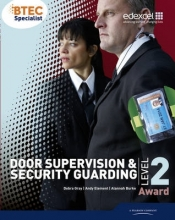 Debra Gray,   Alannah Burke,   Andy Element BTEC Level 2 Award Door Supervision and Security Guarding Candidate Handbook