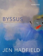 Jen Hadfield Byssus