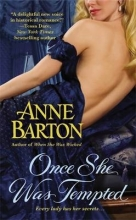 Barton, Anne Once She Was Tempted