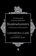 Clare, Cassandra Illustrated History of Notable Shadowhunters