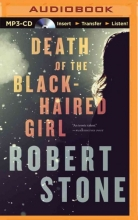 Stone, Robert Death of the Black-Haired Girl