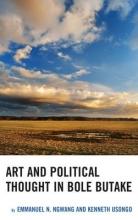 Ngwang, Emmanuel N.,   Usongo, Kenneth Art and Political Thought in Bole Butake