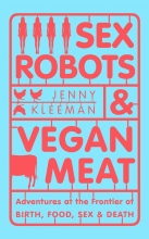 JENNY KLEEMAN SEX ROBOTS & VEGAN MEAT