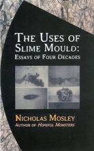 Mosley, Nicholas The Uses of Slime Mould